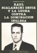 Raúl Scalabrini Ortiz y la lucha contra la dominación inglesa