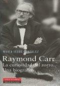 Raymond Carr: La curiosidad del zorro. Una biografía