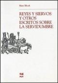 Reyes y siervos y otros escritos sobre servidumbre