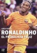 Ronaldinho, el futbolista feliz