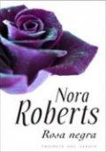 Rosa negra. Trilogía del jardín II