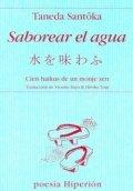 Saborear el agua: cien haikus de un monje zen