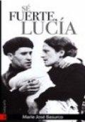 Sé fuerte, Lucía