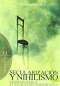 Secularización y nihilismo: cristianismo y cultura contemporánea