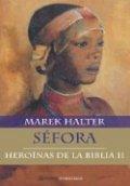 Séfora. Heroínas de la Biblia II