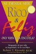 Si desea ser Rico y Feliz no vaya a la escuela