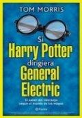 Si Harry Potter dirigiera General Electric. El liderazgo según el mundo de la magia