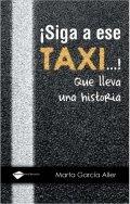 ¡Siga a ese taxi...! Que lleva una historia