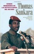 Somos herederos de las revoluciones del mundo. Discursos de la revolución de Burkina Faso, 1983-87