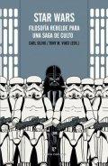 Star Wars. Filosofía rebelde para un libro de culto