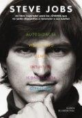 Steve Jobs. Un libro inspirador para los jóvenes que no están dispuestos a renunciar a sus sueños