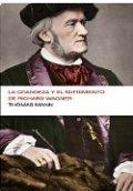 Sufrimientos y grandeza de Richard Wagner