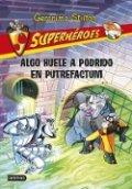 Superhéroes 10. Algo huele a podrido en Putrefactum