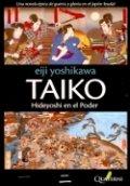 Taiko 2. Hideyoshi en el poder