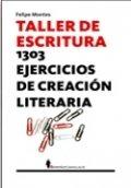 Taller de escritura. 1303 ejercicios de creación literaria