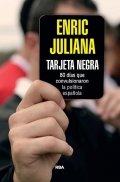Tarjeta negra. 80 días que convulsionaron la política española