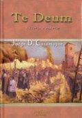 Te Deum. Victoria o muerte