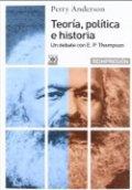 Teoría política e historia. Un debate con E. P. Thompson