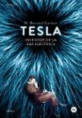 Tesla. Inventor de la Era Eléctrica