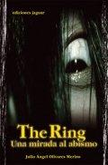 The ring. Una mirada al abismo