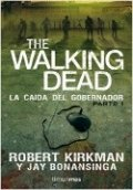 The Walking Dead. La caída del gobernador