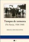 Tiempos de tormenta (Pío Baroja 1936-1940)