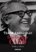 Tinta indeleble: Guillero Cano, vida y obra