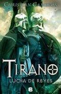 Tirano 6. Lucha de reyes