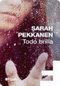 Todo brilla (Sarah Pekkanen)