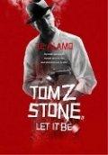 Tom Z. Stone 2. Let it be