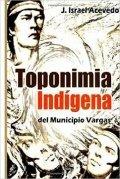 Toponimia Indígena del Municipio Vargas