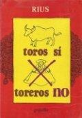 Toros sí toreros no