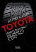 Toyota. Cómo el fabricante más grande del mundo alcanzo el éxito