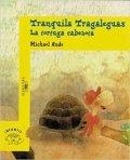 Tranquila Tragaleguas la tortuga cabezota