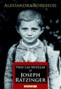 Tras las huellas de Joseph Ratzinger