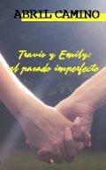 Travis y Emily: el pasado imperfecto