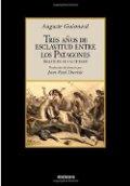 Tres años de esclavitud entre los patagones