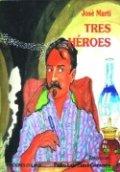 Tres héroes