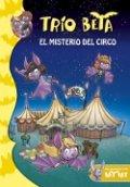 Trío Beta 9. El misterio del circo