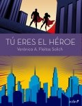 Tú eres el héroe
