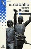 Un caballo contra Roma