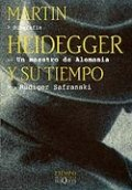Un maestro de Alemania. Martin Heidegger y su tiempo