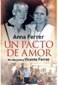 Un pacto de amor. Mi vida junto a Vicente Ferrer