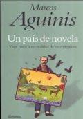 Un país de novela. Viaje hacia la mentalidad de los argentinos