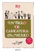 Un siglo de la caricatura en México