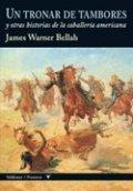 Un tronar de tambores y otras historias de la caballería americana