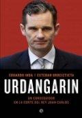 Urdangarin. Un conseguidor en la corte del rey Juan Carlos