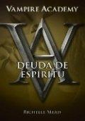 Vampire Academy V. Deuda de espíritu