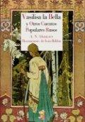 Vasilia la Bella y otros cuentos populares rusos