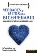 Verdades y mitos del Bicentenario. Una interpretación latinoamericana